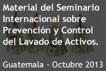 Material Seminario Seminario Internacional sobre Prevención y Control del Lavado de Activos y Financiamiento del Terrorismo