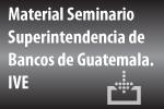 Material Seminario sobre Prevención y Control del Lavado de Dinero y Otros Activos y Financiamiento del Terrorismo – Guatemala – Marzo 2014