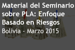 Material Seminario PLA: Enfoque Basado en Riesgos- Bolivia 2015